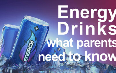 Energy Drinks.  What Parents Need To Know.